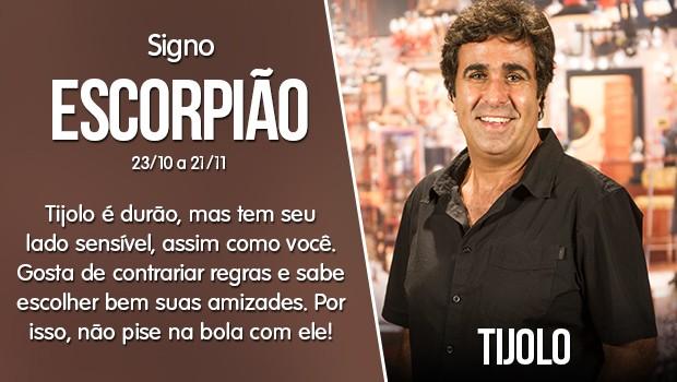 Escorpião - Tijolo (Foto: Gshow)