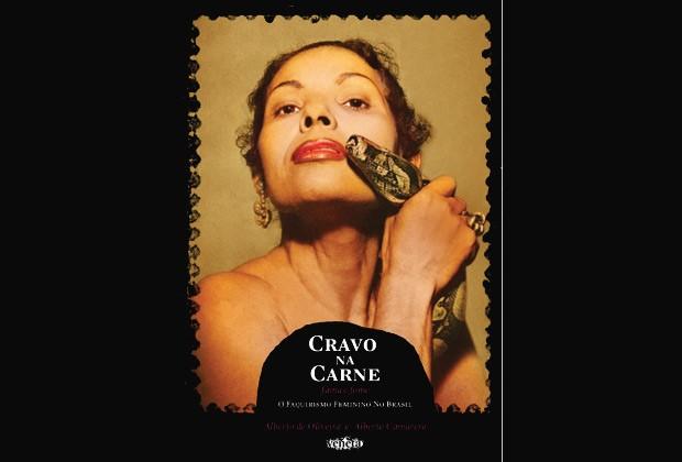 """A capa de """"Cravo na Carne"""", que recupera a trajetória de 11 mulheres faquiresas no Brasil (Foto: Divulgação)"""