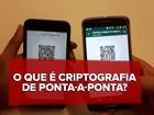 Criptografia no WhatsApp: veja em vídeo como funciona novo 'sigilo'