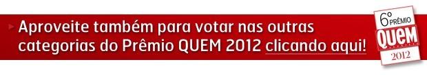 Aproveite para votar (Foto: Revista QUEM)