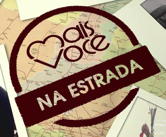Mais Você na Estrada (Foto: TV Globo)