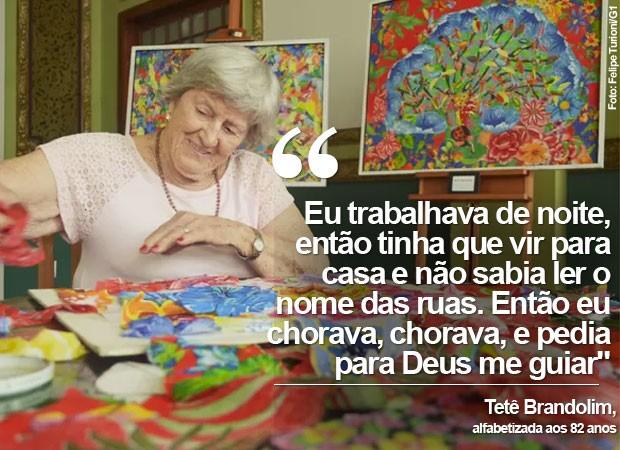 Tetê Brandolim, de 84 anos, aprendeu a ler e a escrever aos 82 anos e desenvolveu habilidades artísticas (Foto: Felipe Turioni/G1)