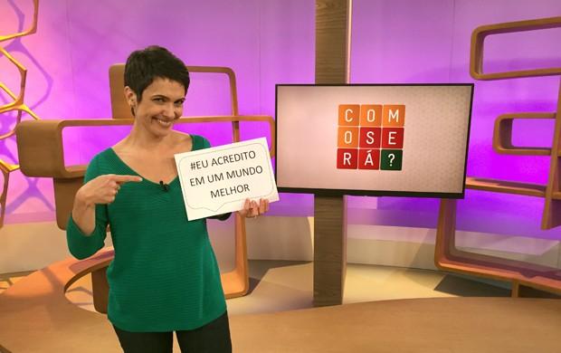 Sandra Annenberg dá o pontapé inicial na campanha #EuAdreditoEmUmMundoMelhor nas redes sociais; como será? (Foto: Divulgação)