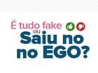 É fake ou saiu no EGO? Faça o teste e descubra se está ligado nas notícias!