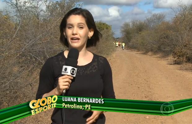 A repórter Luana Bernardes acompanhou a corrida em Petrolina-PE (Foto: Reprodução)