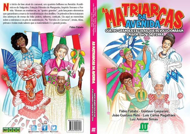 Livro As Matriarcas da Avenida conta as histórias das   escolas de samba Mangueira, Portela, Salgueiro e Império   Serrano (Foto: Divulgação)