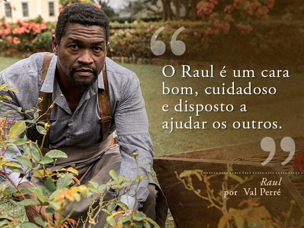 Card Raul - Val Perré (Foto: Fábio Rocha/Gshow)