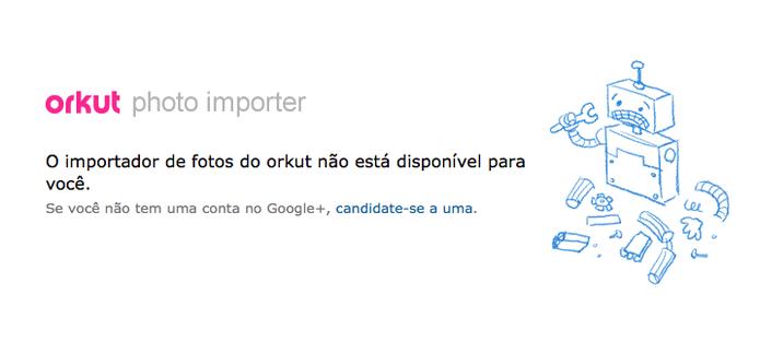 Importador de fotos do Orkut para o Google+ já não está mais disponível (Foto: Reprodução/Google)