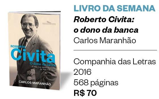 LIVRO DA SEMANA - Roberto Civita: o dono da banca (Foto: Divulgação)
