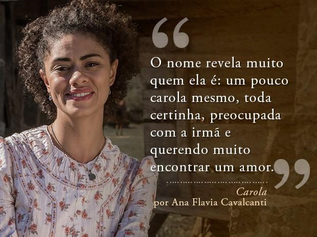 Card Carola - Ana Flavia Cavalcanti (Foto: Fábio Rocha/Gshow)