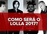 Lollapalooza 2017: programação tem Metallica, Strokes, The Weeknd e xx