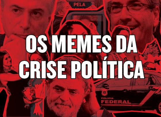 Os memes da crise política (Foto: ÉPOCA)