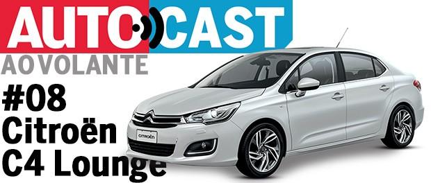 Autocast Ao Volante - Citroën C4 Lounge (Foto: Citroën)