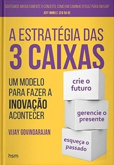 """Livro """"A Estratégia das 3 Caixas: um modelo para fazer a inovação acontecer"""", de Vijay Govindarajan (Foto: Divulgação)"""