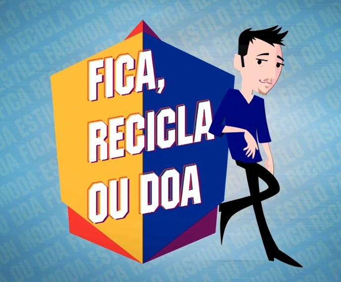 Logo do Fica, Recicla ou Doa (Foto: Mais Você/TV Globo)