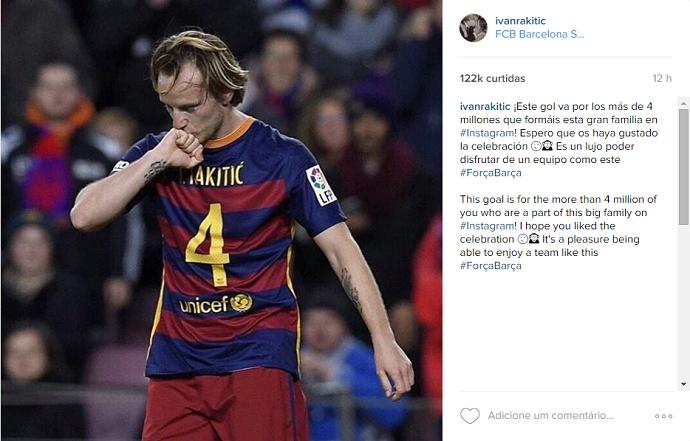 """BLOG: Rakitic diz que comemoração """"diferente"""" foi para seguidores no Instagram"""