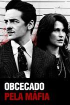 ASSISTIR OBCECADO PELA MÁFIA – DUBLADO / LEGENDADO ONLINE HD
