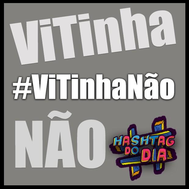#HashtagDoDia: ViTinha NÃO (Foto: Malhação / TV Globo)