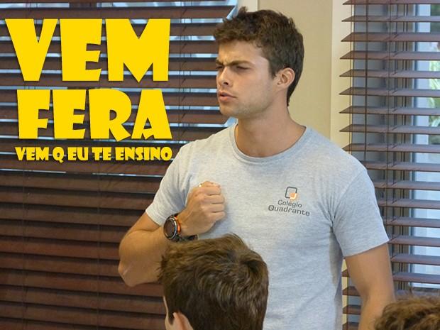 Vem Fera, vem que eu te ensino!! (Foto: Malhação / TV Globo)