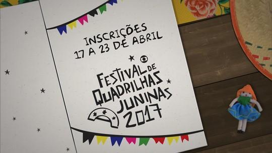 Festival de Quadrilhas Juninas da Globo inscreve entre 17 e 23 de abril