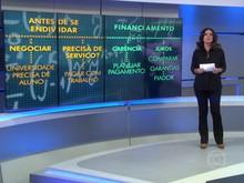 Financiamento estudantil: antes de fazer, negocie bem (Reprodução/TV Globo)