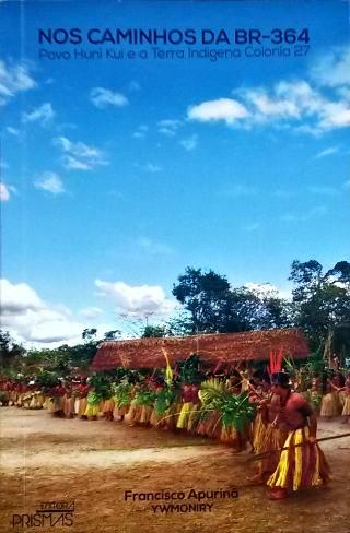 Livro fala sobre políticas de mitigação e compensação em aldeia durante a construção da BR 364 (Foto: Veriana Ribeiro / G1)