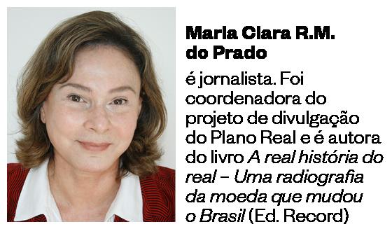 Maria Clara R.M. do Prado é jornalista. Foi coordenadora do projeto de divulgação do Plano Real e é autora do livro 'A real história do real – Uma radiografia da moeda que mudou o Brasil' (Ed. Record) (Foto: Divulgação)