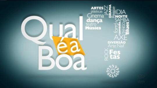 Confira as dicas do 'Qual é a boa?' para o fim de semana na Paraíba