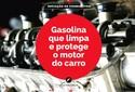 INFOGRÁFICO: Conheça a gasolina que limpa e protege o motor do carro
