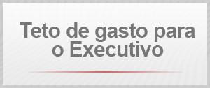 Teto de gasto para o executivo (Foto: G1)