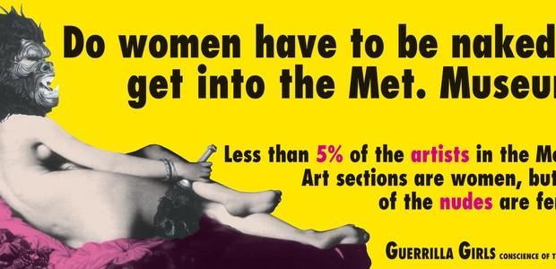 Guerrilla Girls: o coletivo de artistas norte-americano cria postêres para denunciar o machismo no mundo das artes (Foto: Divulgação)