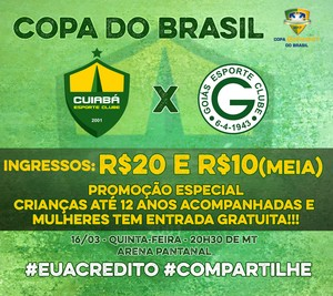 Ingressos Cuiabá e Goiás (Foto: Divulgação/Cuiabá Esporte Clube)