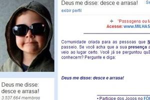 """Comunidade do Orkut """"Deus me disse: desce e arrasa!"""" (Foto: Reprodução/Orkut.com)"""