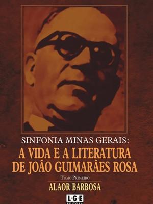 Livro Sinfonia Minas Gerais - A vida e a literatura de João Guimarães Rosa teve que ser retirado das prateleiras  (Foto: Divulgação)