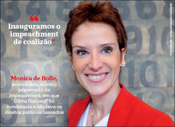 """""""Inauguramos o impeachment de coalizão"""" - Monica de Bolle, economista, sobre o julgamento de impeachment, em que Dilma Rousseff foi condenada e não teve os direitos políticos cassados (Foto: Claudia Trevisan/Estadão Conteúdo)"""