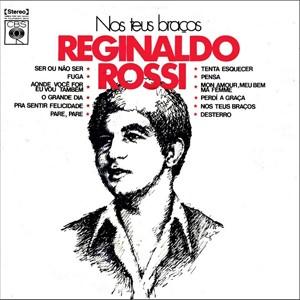 Disco 'Nos teus braços' (1972), de Reginaldo Rossi, que tem 'Mon amour, meu bem, ma femme' (Foto: Divulgação)