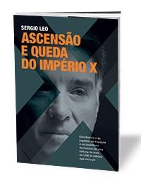 CÉU E INFERNO Capa do livro sobre Eike Batista, do jornalista Sergio Leo. A obra, já disponível em  formato de e-book, chegará às livrarias na segunda quinzena de fevereiro (Foto: Divulgação)