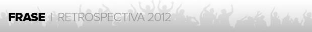header_materia_retrospectiva2012_FRASE (Foto: infoesporte)
