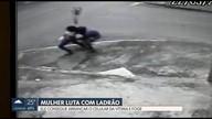 Mulher luta com ladrão, em Ceilândia