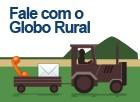 fale com o Globo Rural (Foto: Editoria de Arte/G1)