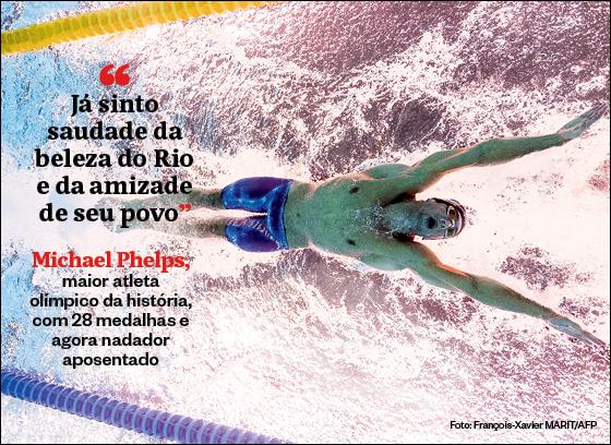 """""""Já sinto saudade da beleza do Rio e da amizade de seu povo"""" - Michael Phelps, maior atleta olímpico  da história, com 28 medalhas, e agora nadador aposentado (Foto: François-Xavier MARIT/AFP)"""