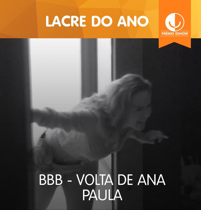 Volta de Ana Paula ao BBB16 vence o Prêmio Gshow na categoria Lacre do Ano (Foto: TV Globo)