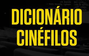 Dicionário básico para todo fã de cinema