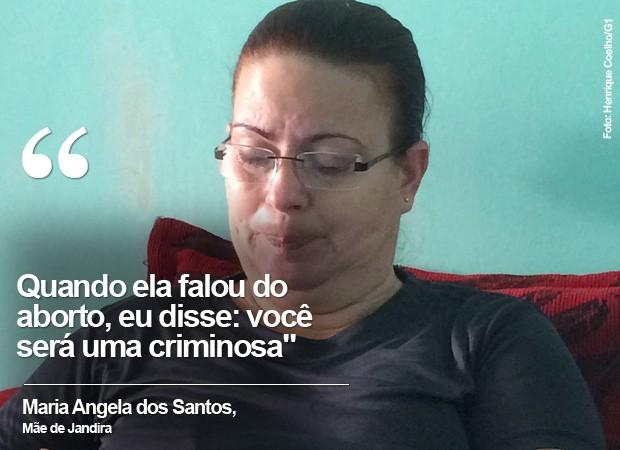 Maria Angela dos Santos, Mãe de Jandira (Foto: Henrique Coelho/G1)