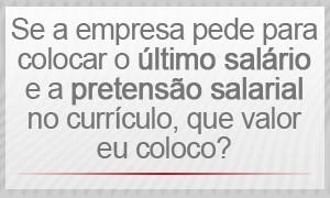 Selo - Se a empresa pede para colocar o último salário e a pretensão salarial no currículo, que valor eu coloco? (Foto: G1)
