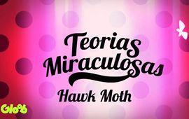 Teorias Miraculosas | Hawk Moth é o Gabriel Agreste?