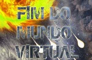 Fim do Mundo Virtual (Foto: TV Globo/Fim do Mundo)