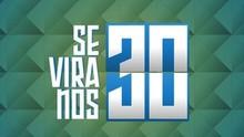 'Se Vira nos 30' tem novo canal de inscrição pra concorrer a R$ 30 mil  (Reprodução Globo)
