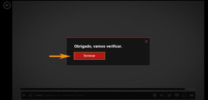 A Netflix vai confirmar o envio da reclamação (Foto: Reprodução/Barbara Mannara)