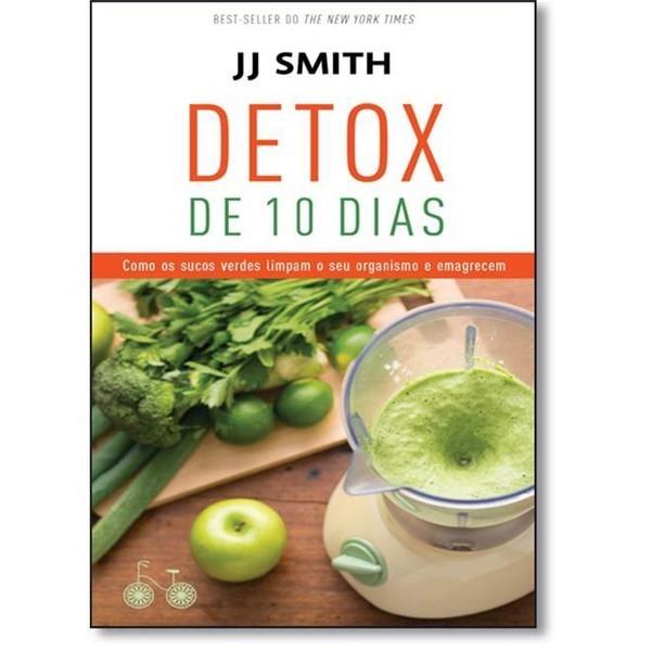 Detox de 10 dias, JJ Smith (Editora Rocco, R$ 20) (Foto:  )
